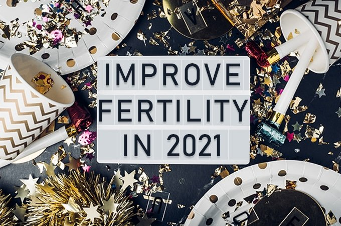 Improve Your Fertility in 2021