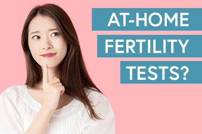 Fertility Testing at Home: Should you take at-home fertility tests?